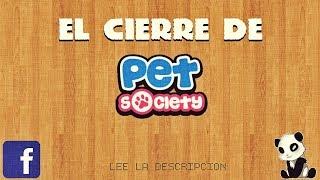 EL CIERRE DE PET SOCIETY   MAVV
