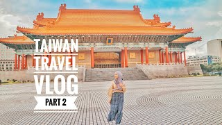 TAIWAN TRAVEL VLOG (PART 2) | KDEI, NTU, CHIANG KAI -SHEK & XIMENDING NIGHT MARKET #004
