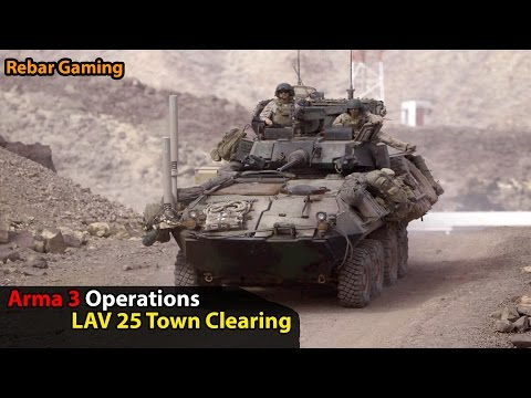LAV 25 Town Clearing | Arma 3 Operations | Rebar Gaming