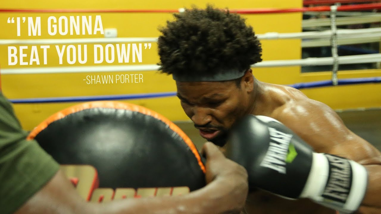 "Shawn Porter on Danny Garcia: ""I'm gonna beat you down"""