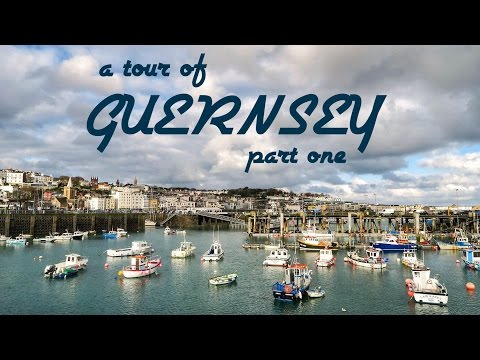 A tour of Guernsey in the Channel Islands (Part 1)