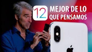 iOS 12 es mejor de lo que pensamos