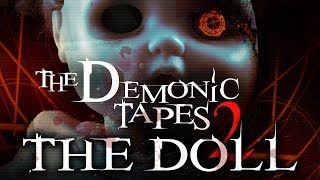The Demonic Tapes 2: The Doll - New Horror Trailer 2018