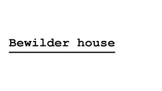 Bewilder House - HD FR - MON CRI LE PLUS PUISSANT ?!  + [Liens Descriptions]