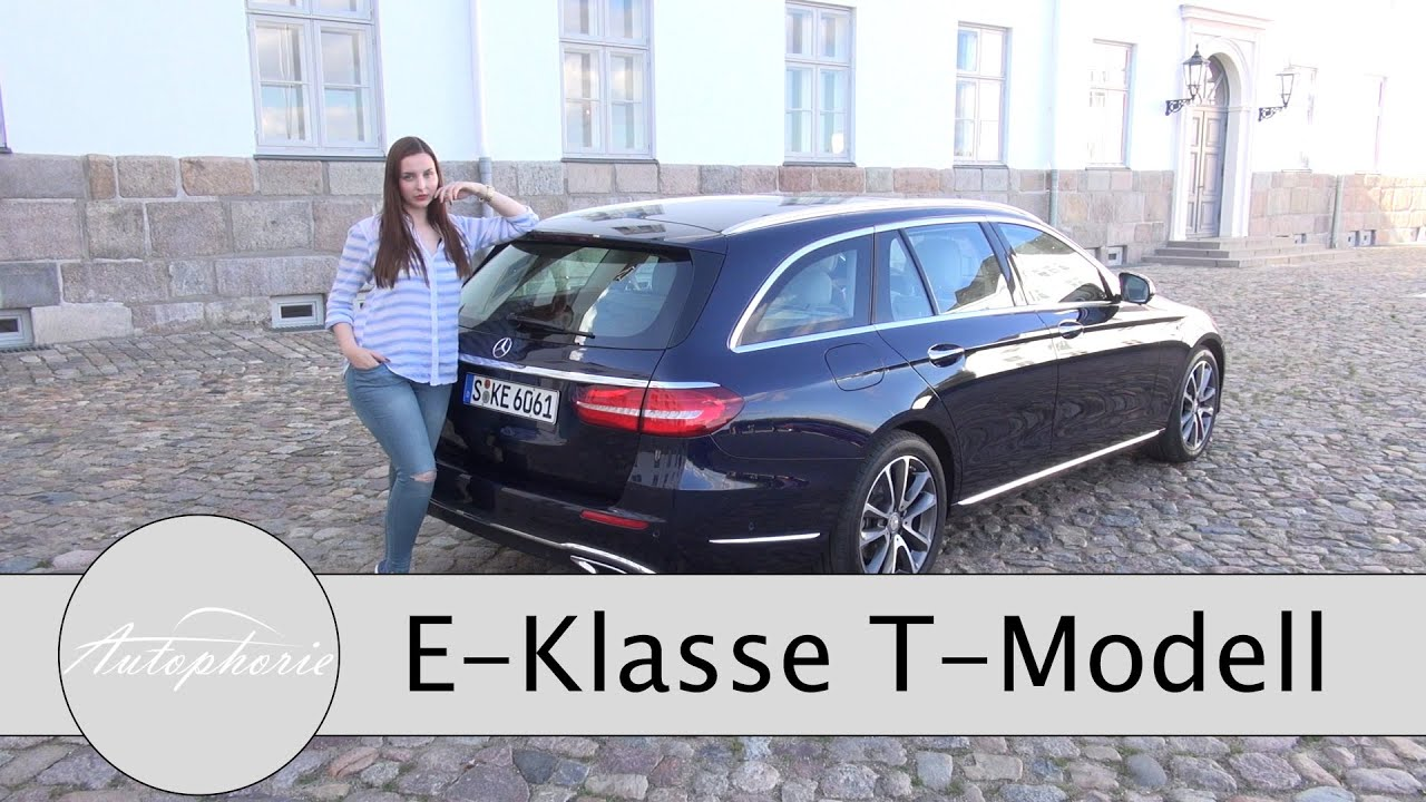 2017 Mercedes Benz E Klasse E 220d T Modell Test S213 Review
