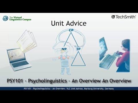 PSY101 - Unit Advice (Psycholinguistics - Overview)