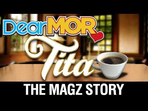 "Dear MOR Uncut: ""Tita"" The Magz Story 09-30-17"
