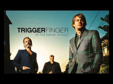 Triggerfinger  I Follow Rivers Radio Edit