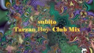 SUBITO - TARZAN BOY