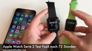 Apple Watch Serie 2 Test Fazit nach 72 Stunden