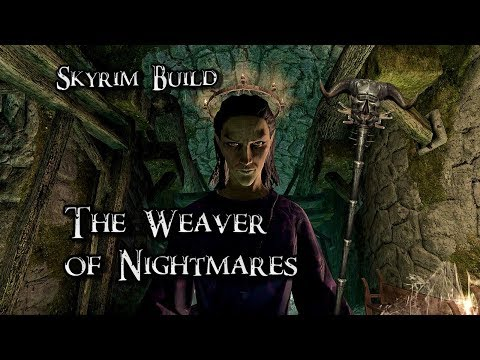 Skyrim Build (Modded) - THE WEAVER OF NIGHTMARES - Skull Of Corruption Illusion Build