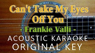 Can't Take My Eyes Off You - Frankie Valli [Acoustic Karaoke]