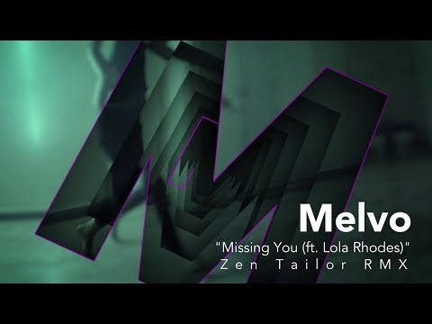 "Melvo - ""Missing You Feat. Lola Rhodes"" (Zen Tailor Remix)"