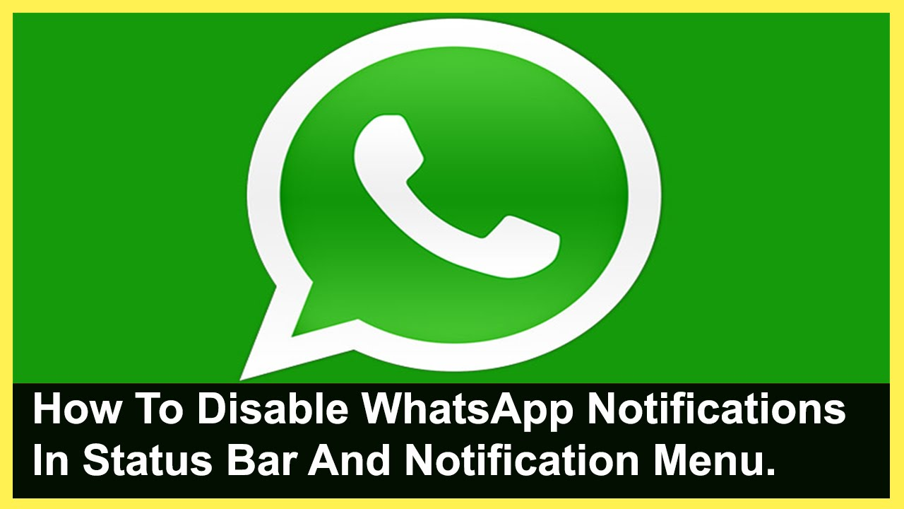 How To Disable Whatsapp Notification In Status Bar Youtube