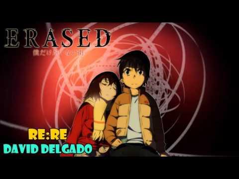 RE: RE (Erased Boku Dake ga Inai Machi opening) cover latino by David Delgado