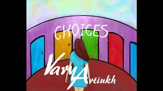 Choices- VaryA ( original song)