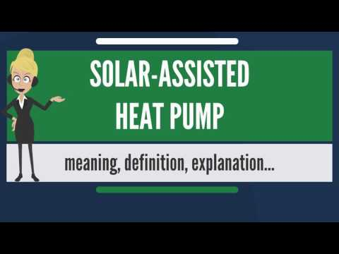 what-is-solar-assisted-heat-pump?-what-does-solar-assisted-heat-pump-mean?