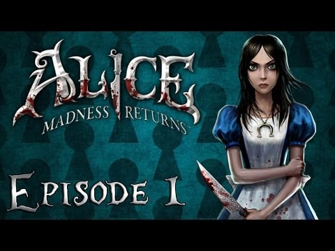 Alice Madness Returns Let's Play - Episode 1 : Alice Liddell