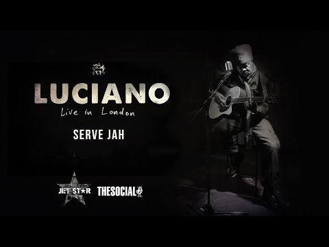 Luciano - Serve Jah - Acoustic | Jet Star Live @ The Social