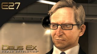 Deus Ex: Human Revolution [BLIND] - E27 - Mr. William Taggart (Gameplay and Walkthrough)