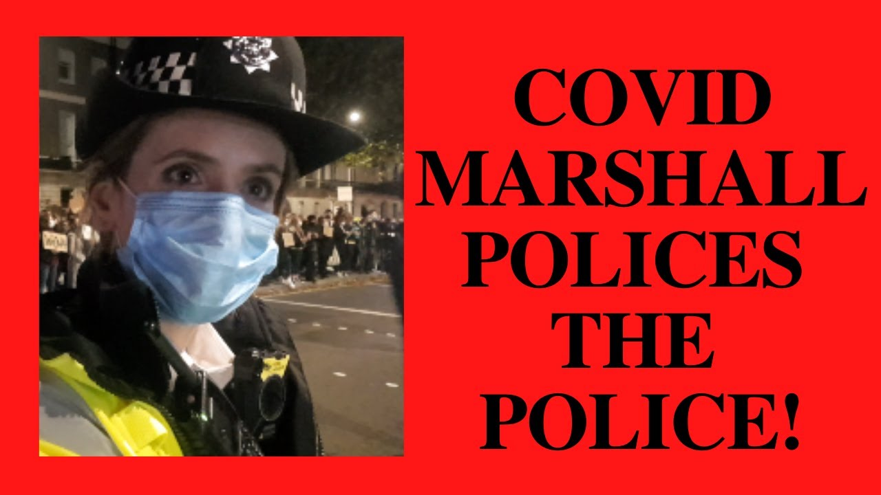 COVID MARSHALL POLICES THE POLICE!