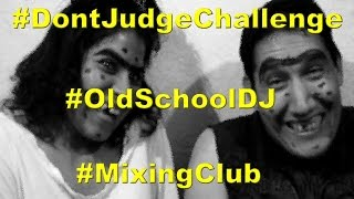 Don't Judge Challenge | Old School Dj