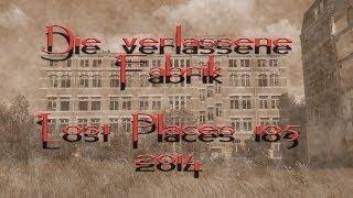 ZEKIWA ~ Die verlassene Fabrik 1909 ~ Lost Places 105 ~ 07/2014