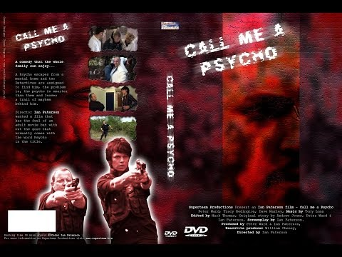 """Call me a Psycho"" FULL FILM Superteam Productions (Comedy)"