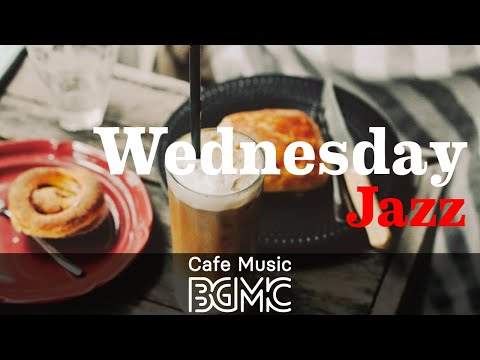 Wednesday Jazz: Harmonious Jazz Music - Afternoon Coffee Music for Working, Studying and Break Time