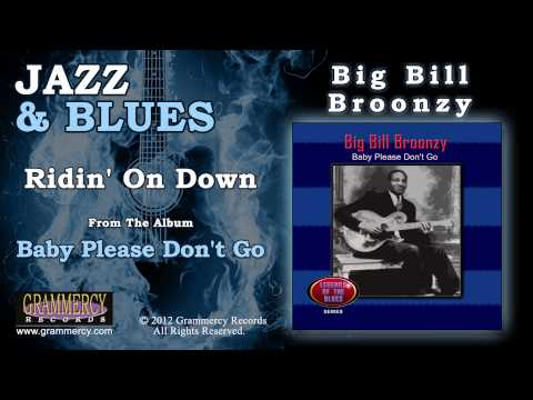 Big Bill Broonzy - Ridin' On Down