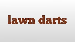 lawn darts meaning and pronunciation