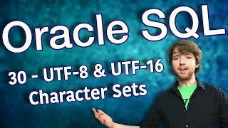 Oracle SQL Tutorial 30 - UTF-8 And UTF-16 Character Sets