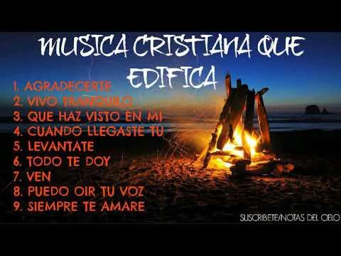 MÚSICA CRISTIANA  QUE EDIFICA LA VIDA DEL CRISTIANO