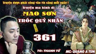 Mao Sơn Tróc Quỷ Nhân [ Tập 361 ] Chiến Đấu Điên Cuồng - Truyện ma pháp sư- Quàng A Tũn