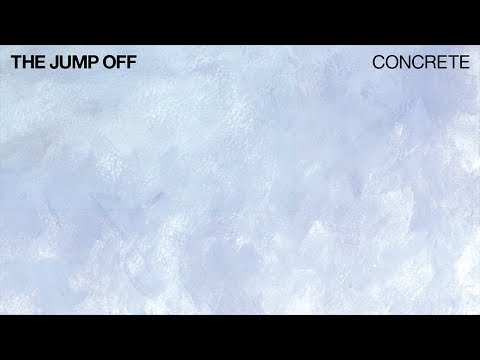 The Jump Off - Concrete (Official Audio) Mp3