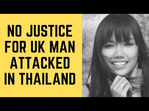 no-justice-for-uk-man-attacked-in-thailand