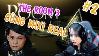 Tiếp Tục Căng Não Game The Room 3 Cùng Mixi Real, Game Giải Đố Cực Hấp Dẫn #2 - Mixigaming