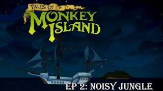 Tales Of Monkey Island Chapter 1 Ep2: Noisy Jungle