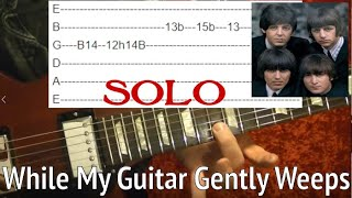 While My Guitar Gently Weeps Solo - The Beatles - Guitar Lesson WITH TABS