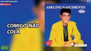 Baixar Adelino Nascimento Vol.1 - Comigo não cola (Áudio oficial)