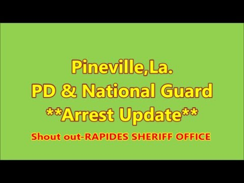 Pineville,La.- PD & National Guard **Arrest Update** (SHOUTOUT to Rapides Sheriff Office)