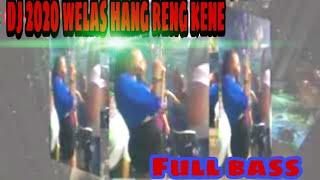 Download WELAS HANG RENG KENE| DJ BANYUWANGI|