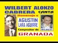 GRANADA Homenaje a AGUSTIN LARA canta Wilbert Alonzo Cabrera 2 Pista