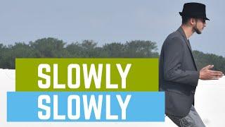 SLOWLY SLOWLY DANCE VIDEO GURU RANDHAWA PITBULL DANCE CHOREOGRAPHY