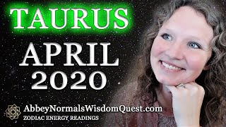 TAURUS April 2020 🌎 Zodiac Energy Readings by Abbey Normal