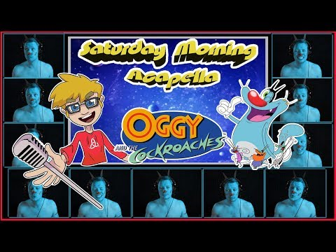 Oggy And The Cockroaches Theme - Saturday Morning Acapella