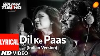 Dil Ke Paas (Indian Version) Lyrical Video Song |  Arijit Sing…