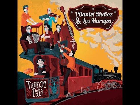 Daniel Muñoz y Los Marujos - Tirando Pata (FULL ALBUM)
