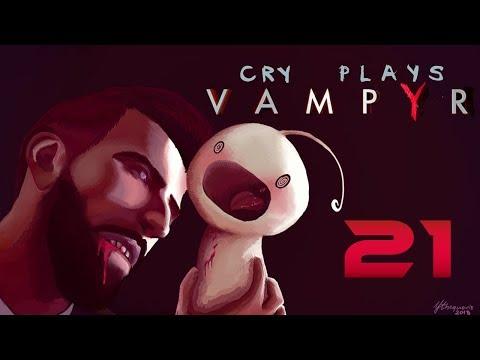 Cry Plays: Vampyr [P21]