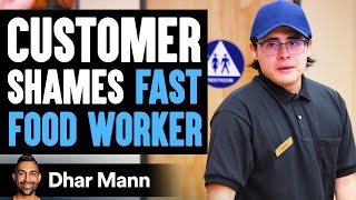Customer Shames Fast Food Worker, Instantly Regrets It | Dhar Mann